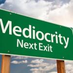 Edito : Le symptôme d'une médiocrité sans concession