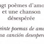 Pour mon cœur suffit ta poitrine, Pablo Neruda.